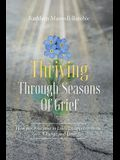 Thriving Through Seasons of Grief: How to Overcome in Life's Disappointments, Change and Loss