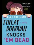 Finlay Donovan Knocks 'em Dead: A Mystery