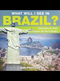 What Will I See In Brazil? Geography for Kids - Children's Explore the World Books