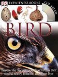 DK Eyewitness Books: Bird: Discover the Fascinating World of Birds Their Natural History, Behavior, and SEC [With Clip Art CDROM and Chart]