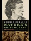 Nature's Aristocracy, Or, Battles and Wounds in Time of Peace: A Plea for the Oppressed