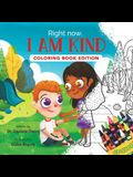 Right Now, I Am Kind: Coloring Book Edition