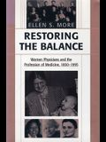 Restoring the Balance: Women Physicians and the Profession of Medicine, 1850-1995