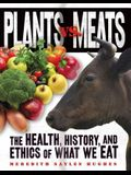 Plants vs. Meats: The Health, History, and Ethics of What We Eat