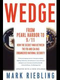 Wedge: From Pearl Harbor to 9/11: How the Secret War Between the FBI and CIA Has Endangered National Security
