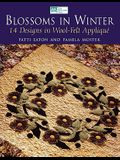 Blossoms in Winter: 16 Designs in Wool Felt AppliquË Print on Demand Edition