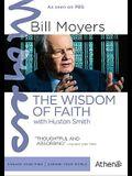 Bill Moyers: The Wisdom of Faith