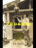 Phoenix: A Brother's Life