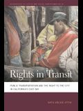 Rights in Transit: Public Transportation and the Right to the City in California's East Bay
