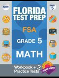 Florida Test Prep FSA Grade 5 Math: Math Workbook & 2 Practice Tests, FSA Practice Test Book Grade 5, Getting Ready for 5th Grade