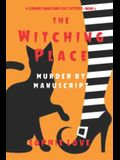 The Witching Place: Murder by Manuscript (A Curious Bookstore Cozy Mystery-Book 2)