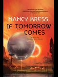 If Tomorrow Comes: Book 2 of the Yesterday's Kin Trilogy