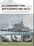 Us Standard-Type Battleships 1941-45 (1): Nevada, Pennsylvania and New Mexico Classes