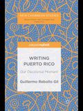 Writing Puerto Rico: Our Decolonial Moment