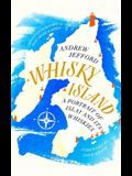 Whisky Island: A Portrait of Islay and Its Whiskies