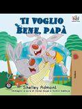 Ti voglio bene, papà: I Love My Dad (Italian Edition)