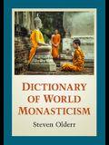 Dictionary of World Monasticism