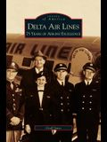 Delta Airlines: : 75 Years of Airline Excellence