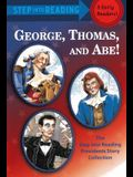 George, Thomas, and Abe! (Turtleback School & Library Binding Edition) (Step Into Reading: (Early Pb))