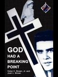 God Had a Breaking Point