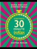 Chetna's 30 Minute Indian: Quick and Easy Everyday Meals