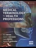 Student Workbook for Ehrlich/Schroeder/Ehrlich/Schroeder's Medical Terminology for Health Professions, 8th