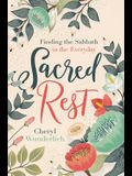 Sacred Rest: Finding the Sabbath in the Everyday
