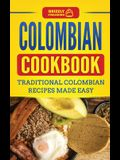 Colombian Cookbook: Traditional Colombian Recipes Made Easy