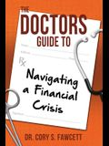 The Doctors Guide to Navigating a Financial Crisis