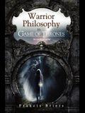 Warrior Philosophy in Game of Thrones