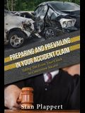 Preparing and Prevailing in Your Accident Claim: Taking You from Your Crash to Courtroom Success