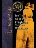 Volume 7: Sun Tzu's Art of War Playbook: Momentum