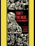 'Taint The Meat...It's The Humanity! and Other Stories (The EC Comics Library)