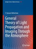 General Theory of Light Propagation and Imaging Through the Atmosphere
