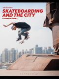 Skateboarding and the City: A Complete History