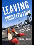 Leaving Prostitution: Getting Out and Staying Out of Sex Work