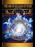 The Ark of Millions of Years Volume Two: 2012 and the Harvest of the End Times