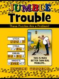 Jumble(r) Trouble: These Puzzles Are a Problem!