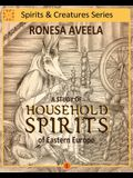 A Study of Household Spirits of Eastern Europe
