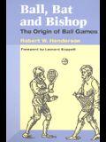 Ball, Bat and Bishop: THE ORIGIN OF BALL GAMES