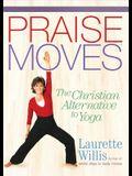 Praisemoves(tm): The Christian Alternative to Yoga