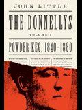 The Donnellys: Powder Keg: 1840-1880