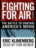 Fighting for Air: The Battle to Control America's Media [With Earbuds]