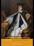 Bishop Morley of Winchester 1598-1684: Politician, Benefactor, Pragmatist