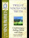 The Spirit-Filled Life Bible Discovery Series: B14-Twelve Voices for Truth