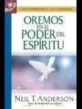 Oremos En El Poder del ESP-Ritu: Praying by the Power of the Spirit