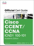 Cisco CCENT/CCNA ICND1 100-101 Official Cert Guide: Academic Edition [With CDROM]
