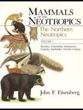 Mammals of the Neotropics, Volume 1: The Northern Neotropics: Panama, Colombia, Venezuela, Guyana, Suriname, French Guiana