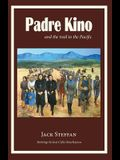 Padre Kino and the Trail to the Pacific