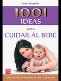 1001 Ideas Para Cuidar Al Bebe